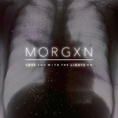 Love You with the Lights On by morgxn