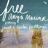 Free (feat. Jewel & Tristan Prettyman) by Anya Marina