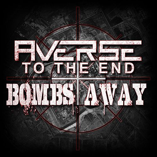 Bombs Away von Averse to the End