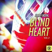 Blind Heart, Vol. 3 by Jimmy Work