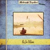 Midnight Together de Big Joe Williams