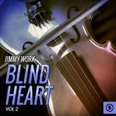 Blind Heart, Vol. 2 by Jimmy Work