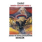 Sevda Ve Kavga Ezgilerinde Dersim (Dersim Ezgileri Dizisi, Vol. 2) von Daimi