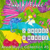 2 Chords and a Minute (Anna Music Collection #5) by Anna K. Eaves