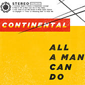 All a Man Can Do by Continental