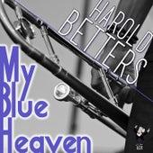 My Blue Heaven by Harold Betters
