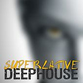Superlative Deephouse by Various Artists