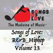 Songs of Love: R&B Hip Hop, Vol. 13 by Various Artists