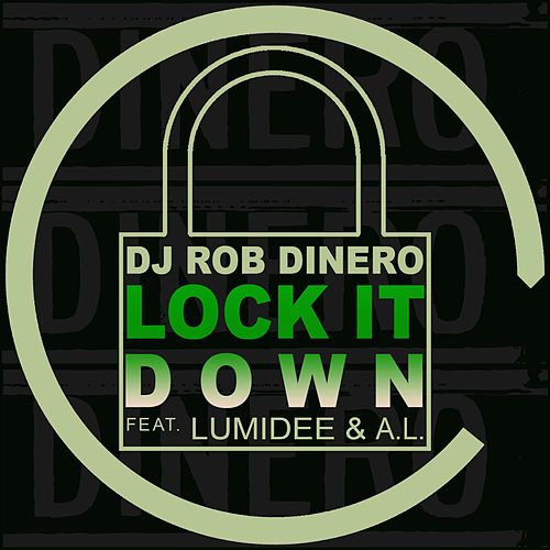 Lock It Down (feat. Lumidee & A.L.) by DJ Rob Dinero
