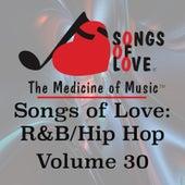 Songs of Love: R&B Hip Hop, Vol. 30 by Various Artists