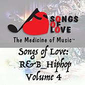Songs of Love: R&B Hip Hop, Vol. 4 de Various Artists