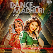Dance with Madhuri Dixit: Dance Hit Collection by Various Artists