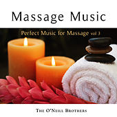 Massage Music: Perfect Music for Massage, Vol. 3 by The O'Neill Brothers