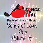 Songs of Love: Pop, Vol. 16 de Various Artists