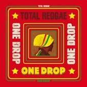 Total Reggae: One Drop de Various Artists