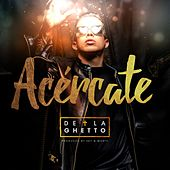 Acercate by De La Ghetto