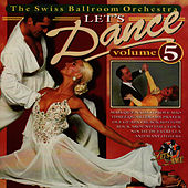 Let's Dance Volume 5 by Swiss Ballroom Orchestra