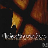 The Best Gregorian Chants by The Monks of the Benedictine Abbey of St. Martin