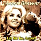 Let Me Go, Lover! de Teresa Brewer