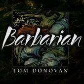 Barbarian by Tom Donovan