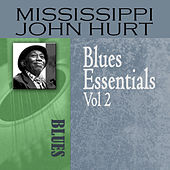 Blues Essentials, Vol. 2 by Mississippi John Hurt