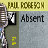 Absent by Paul Robeson