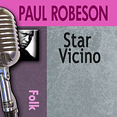 Star Vicino by Paul Robeson