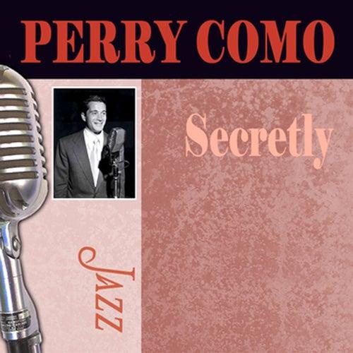 Secretly by Perry Como