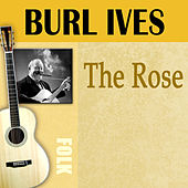 The Rose by Burl Ives