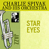 Star Eyes de Charlie Spivak & His Orchestra