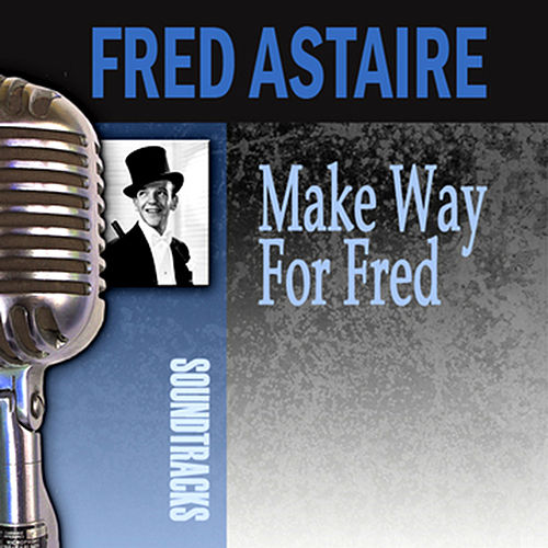 Make Way For Fred by Fred Astaire