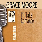 I'll Take Romance by Grace Moore
