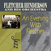 An Evening With Fletcher by Fletcher Henderson