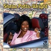 I'm A Bluesman's Daughter by Sheba Potts-Wright