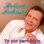 Yo Por Permitirlo de Roberto Ledesma