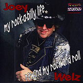 My Rock-A-Billy Life - Rewind My Rock And Roll by Joey Welz