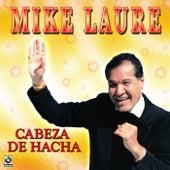 Cabeza De Hacha by Mike Laure