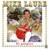 El Pulpito by Mike Laure