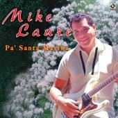 Pa'santa Martha by Mike Laure