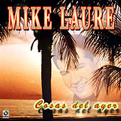 Cosas Del Ayer by Mike Laure
