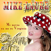 Mi Novia Ya No Es Virginia by Mike Laure