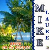 Adios En El Puerto by Mike Laure