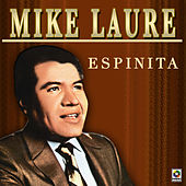 Espinita by Mike Laure