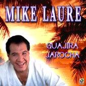 Guajira Jarocha by Mike Laure