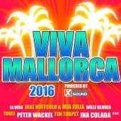 Viva Mallorca 2016 Powered by Xtreme Sound von Various Artists