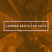 Lounge Beats For Days by Various Artists
