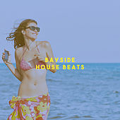 Bayside House Beats by Various Artists