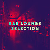 Bar Lounge Selection by Various Artists
