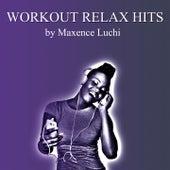 Workout Relax Hits de Maxence Luchi