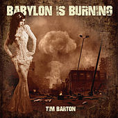 Babylon Is Burning von Tim Barton
